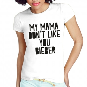 MY MAMA DON'T LIKE YOU BIEBER