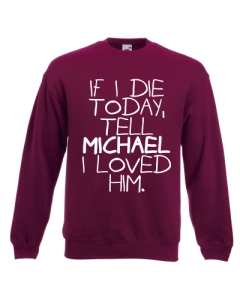 BLUZA 5SOS IF I DIE TODAY MICHAEL